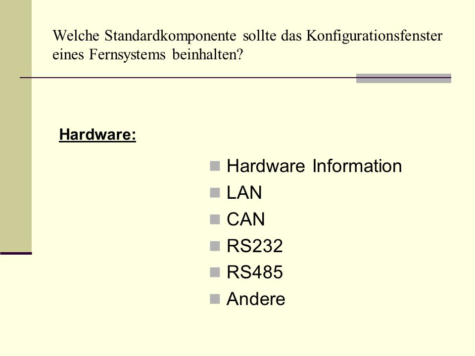 Hardware Information LAN CAN RS232 RS485 Andere