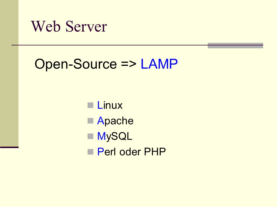 Web Server Open-Source => LAMP Linux Apache MySQL Perl oder PHP
