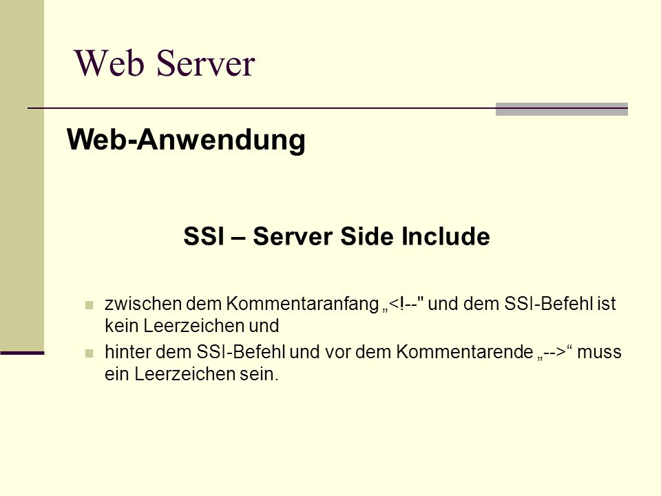Web Server Web-Anwendung SSI – Server Side Include