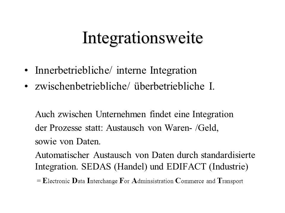 Integrationsweite Innerbetriebliche/ interne Integration