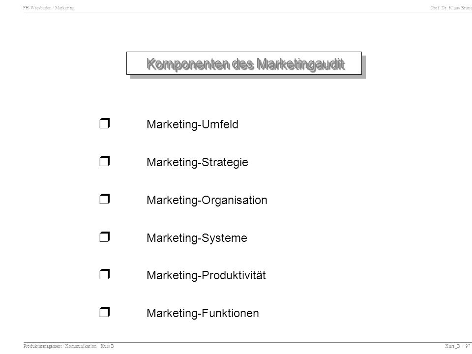 r Marketing-Strategie r Marketing-Organisation r Marketing-Systeme