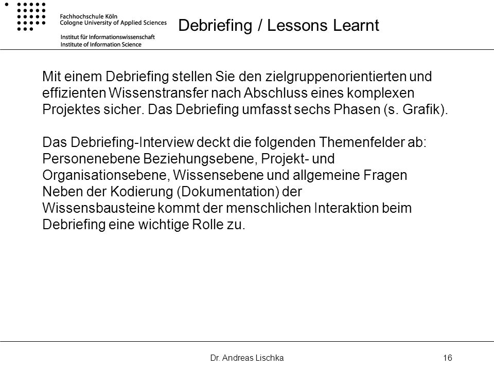 Debriefing / Lessons Learnt