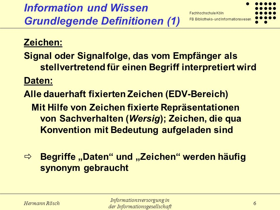 Information und Wissen Grundlegende Definitionen (1)
