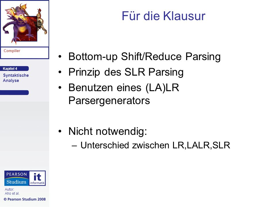 Für die Klausur Bottom-up Shift/Reduce Parsing Prinzip des SLR Parsing