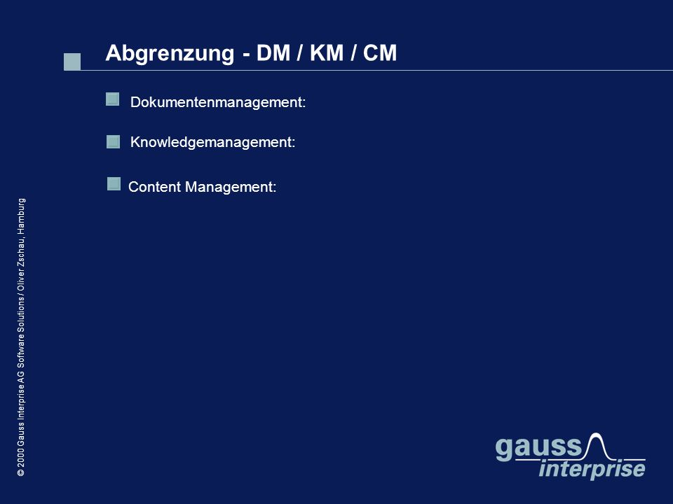 Abgrenzung - DM / KM / CM Dokumentenmanagement: Knowledgemanagement: