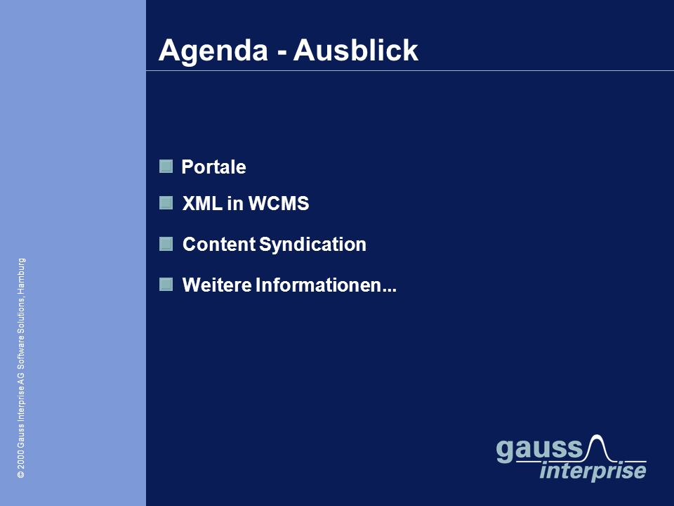 Agenda - Ausblick Portale XML in WCMS Content Syndication