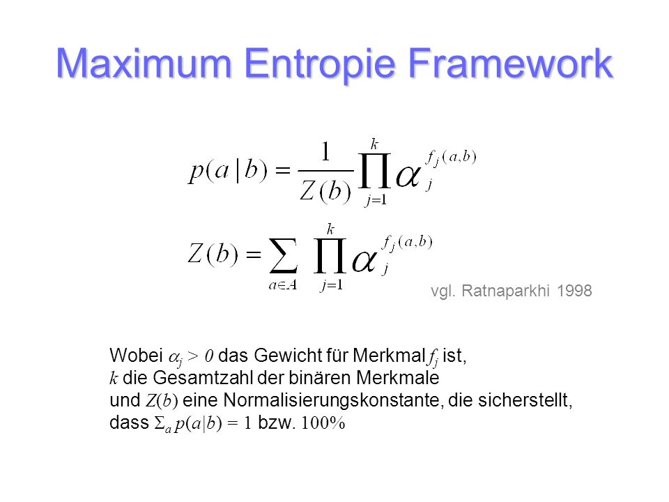 Maximum Entropie Framework