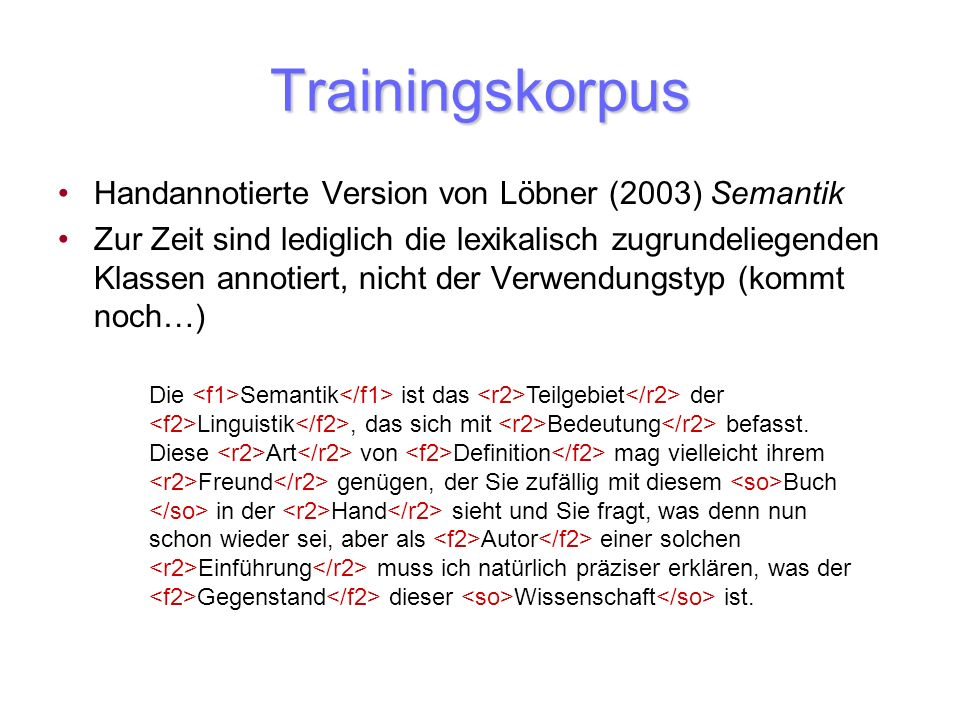 Trainingskorpus Handannotierte Version von Löbner (2003) Semantik