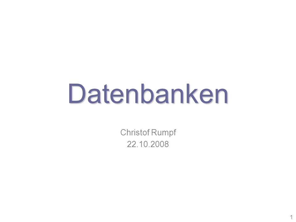 Datenbanken Christof Rumpf