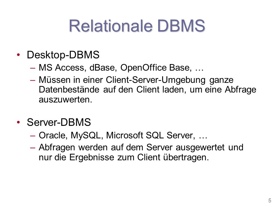 Relationale DBMS Desktop-DBMS Server-DBMS