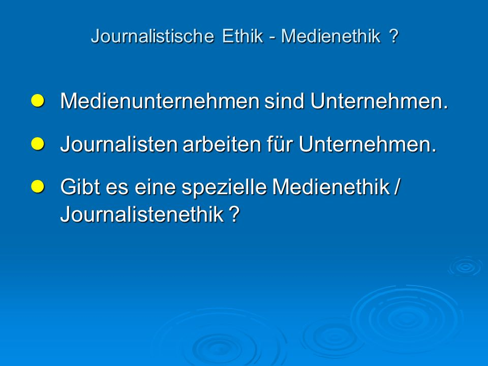 Journalistische Ethik - Medienethik