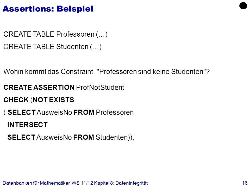 Assertions: Beispiel CREATE TABLE Professoren (…)