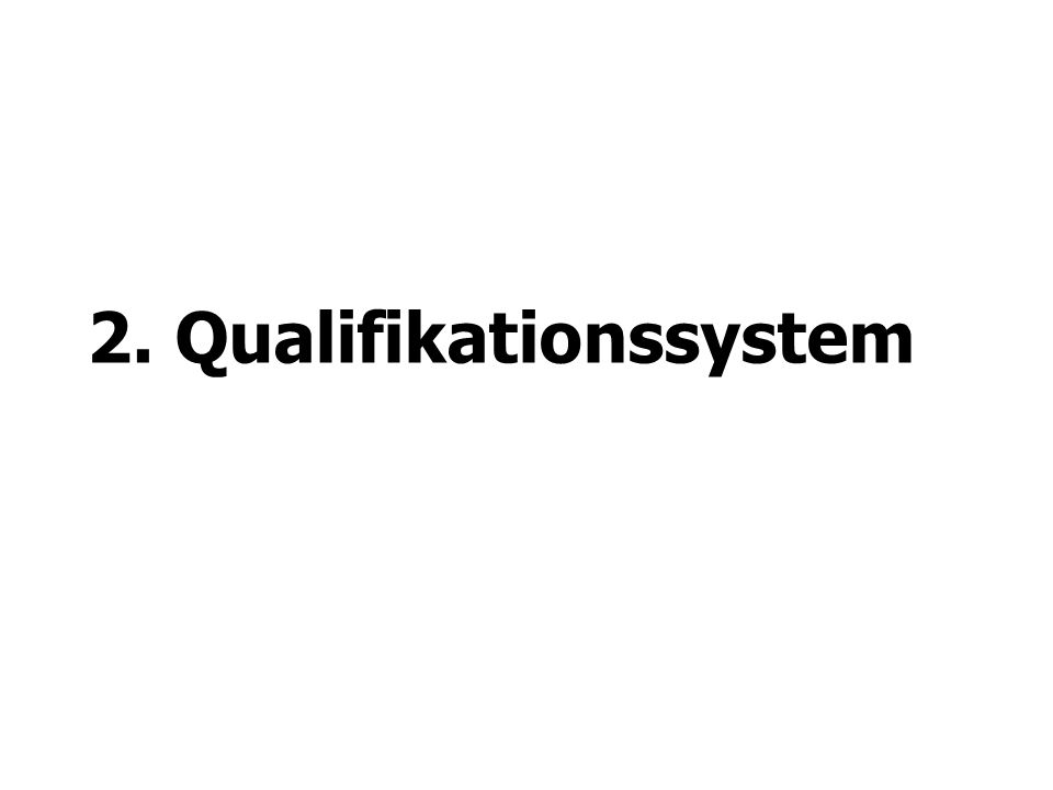 2. Qualifikationssystem