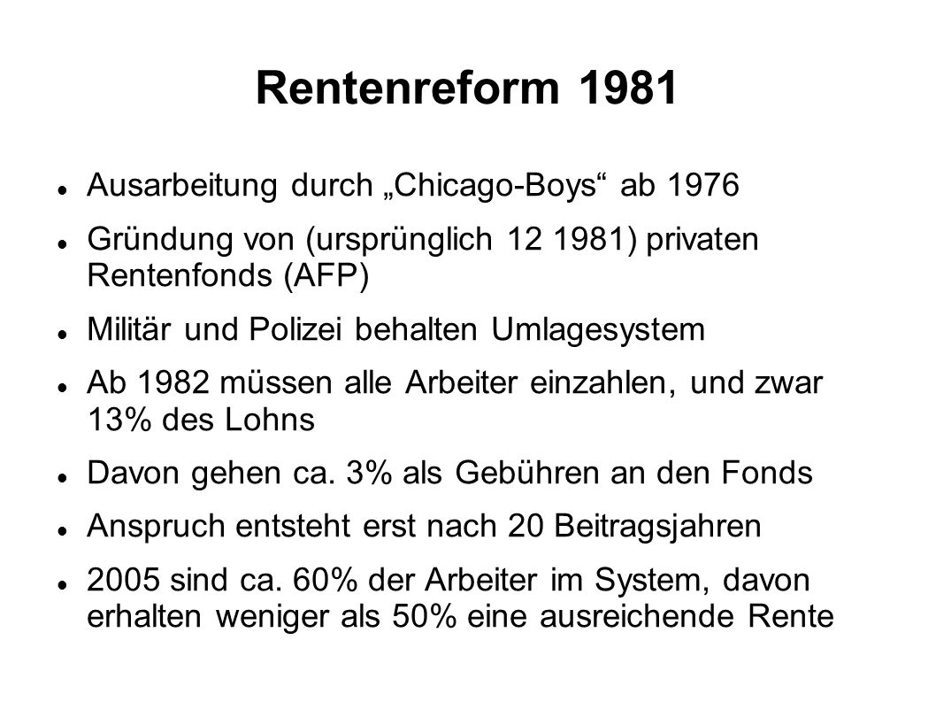 "Rentenreform 1981 Ausarbeitung durch ""Chicago-Boys ab 1976"