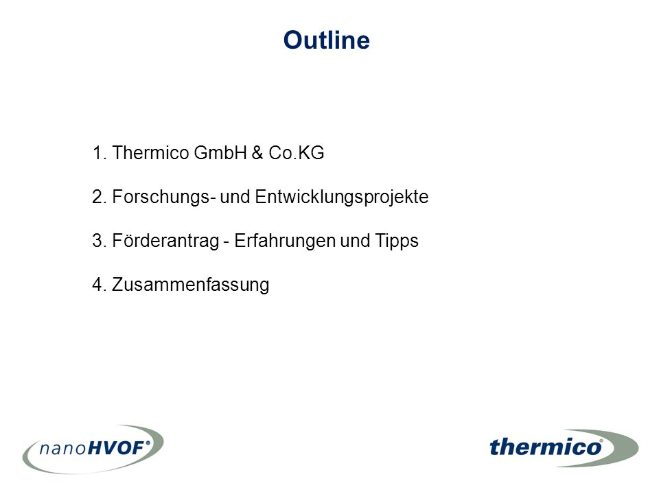 Outline 1. Thermico GmbH & Co.KG
