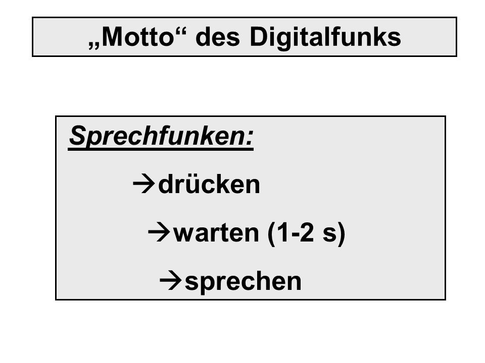 """Motto des Digitalfunks"