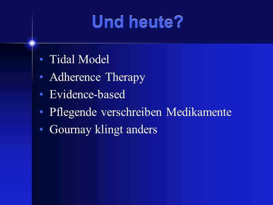 Und heute Tidal Model Adherence Therapy Evidence-based
