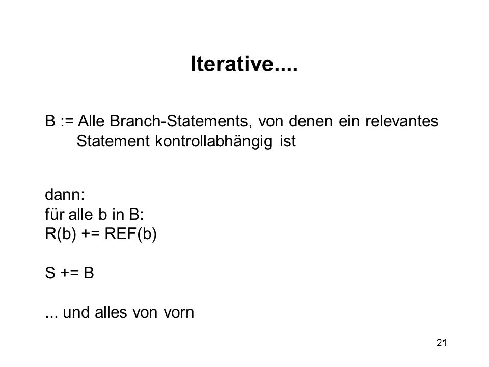 Iterative.... B := Alle Branch-Statements, von denen ein relevantes