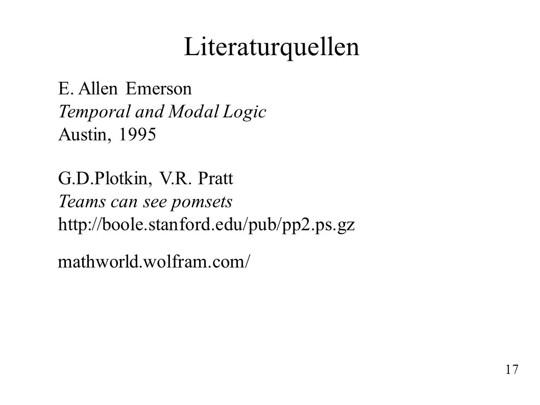 Literaturquellen E. Allen Emerson Temporal and Modal Logic