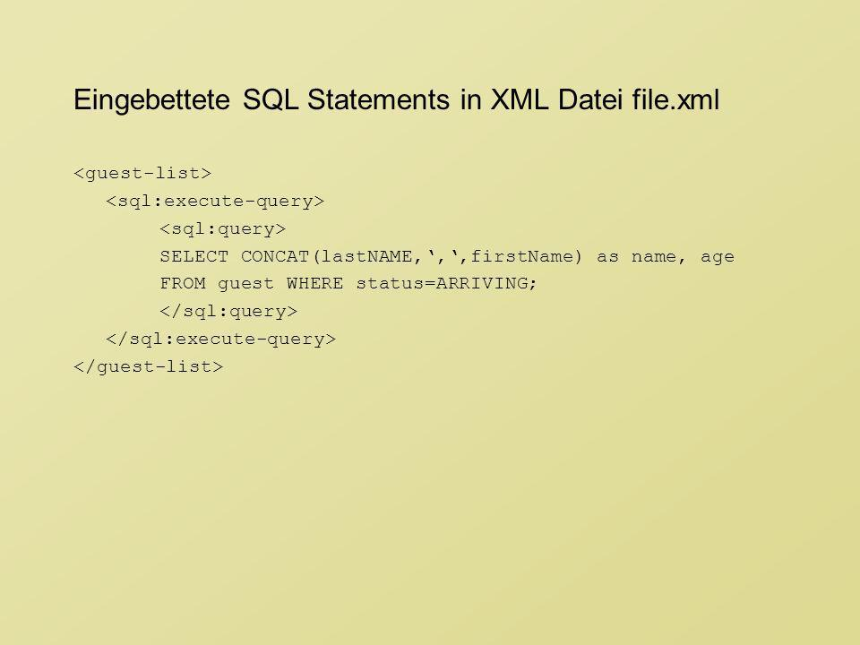 Eingebettete SQL Statements in XML Datei file.xml