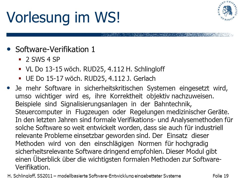 Vorlesung im WS! Software-Verifikation 1 2 SWS 4 SP