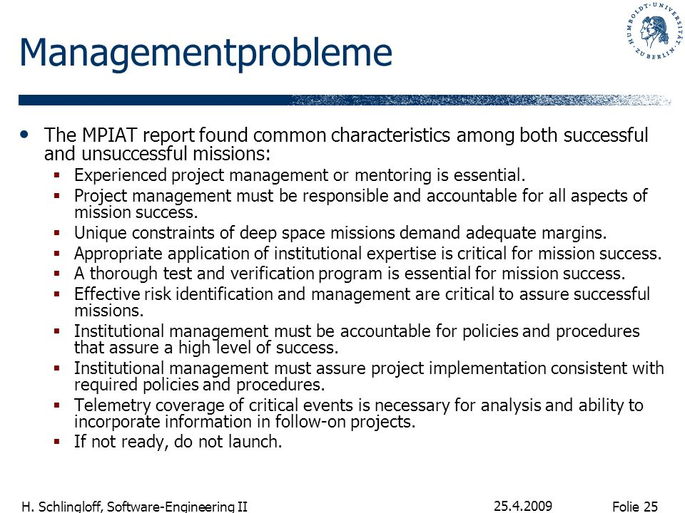 Managementprobleme The MPIAT report found common characteristics among both successful and unsuccessful missions: