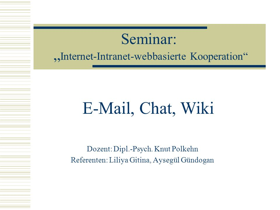 "Seminar: ""Internet-Intranet-webbasierte Kooperation"