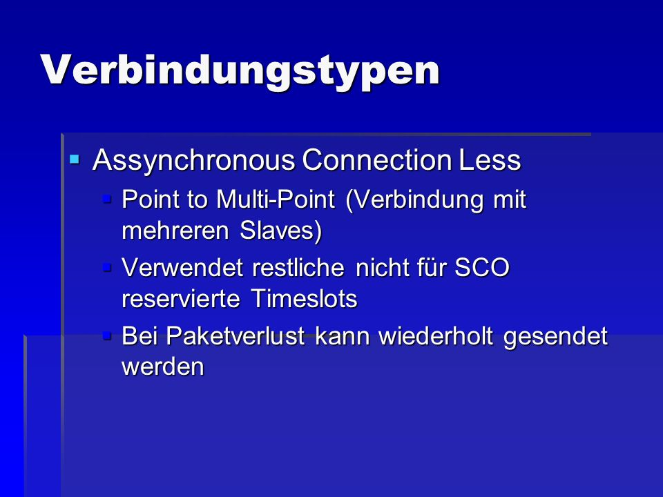 Verbindungstypen Assynchronous Connection Less