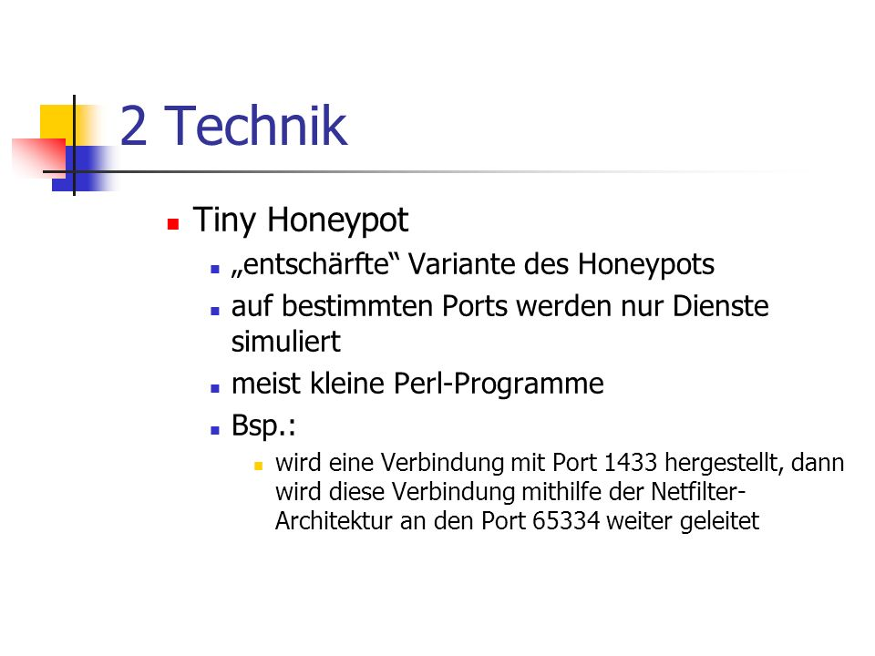 "2 Technik Tiny Honeypot ""entschärfte Variante des Honeypots"