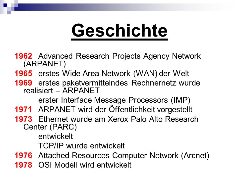 Geschichte 1962 Advanced Research Projects Agency Network (ARPANET)