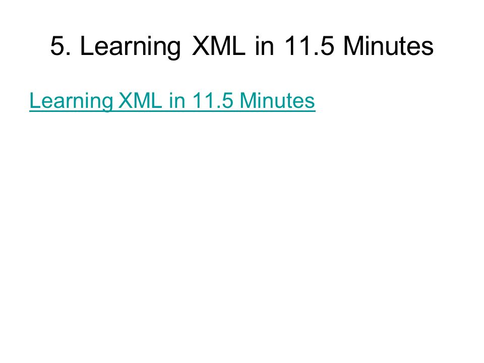 5. Learning XML in 11.5 Minutes