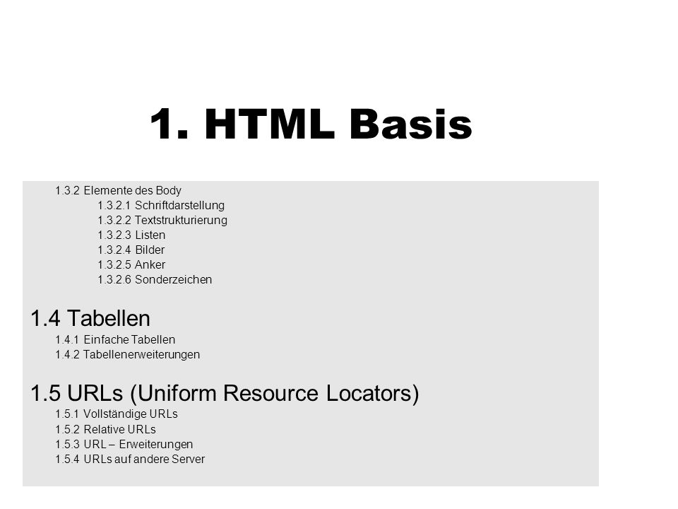 1. HTML Basis 1.4 Tabellen 1.5 URLs (Uniform Resource Locators)