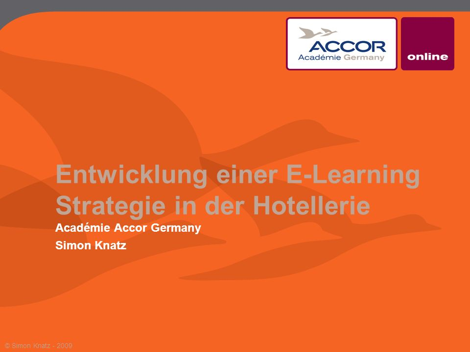 Entwicklung einer E-Learning Strategie in der Hotellerie Académie Accor Germany