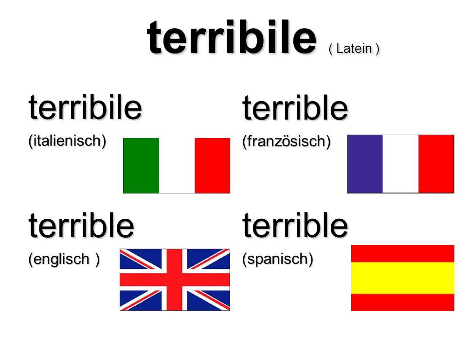 terribile ( Latein ) terribile terrible terrible terrible