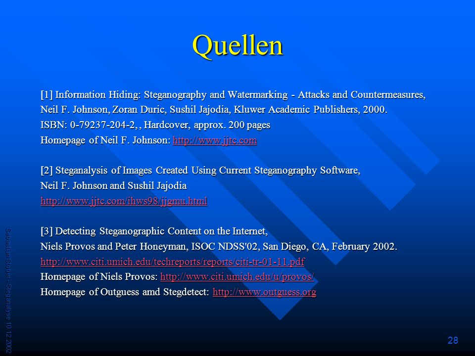 Quellen [1] Information Hiding: Steganography and Watermarking - Attacks and Countermeasures,