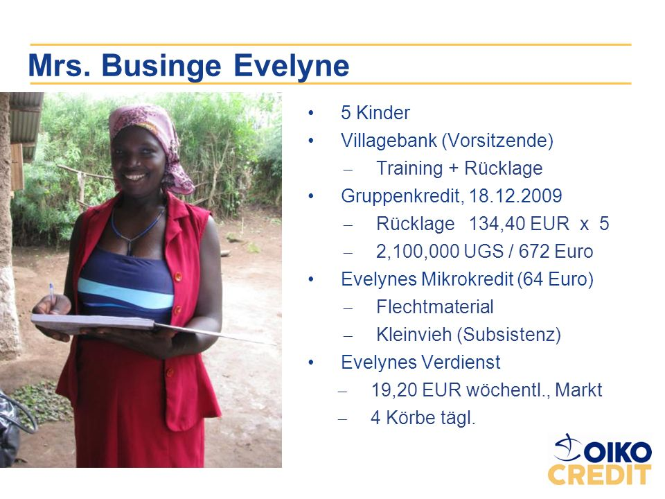 Mrs. Businge Evelyne 5 Kinder Villagebank (Vorsitzende)