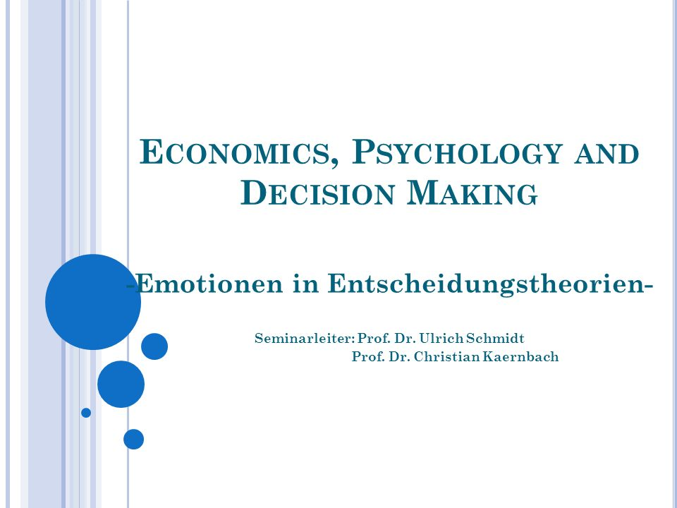 Economics, Psychology and Decision Making