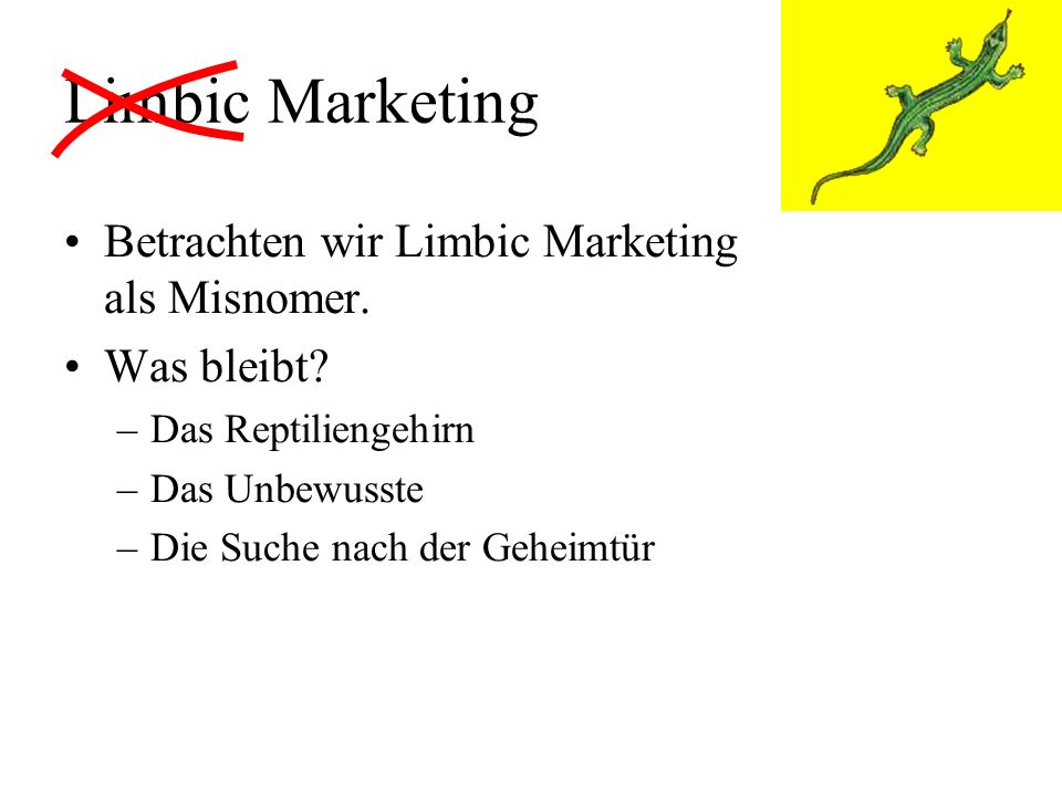 Limbic Marketing Betrachten wir Limbic Marketing als Misnomer.
