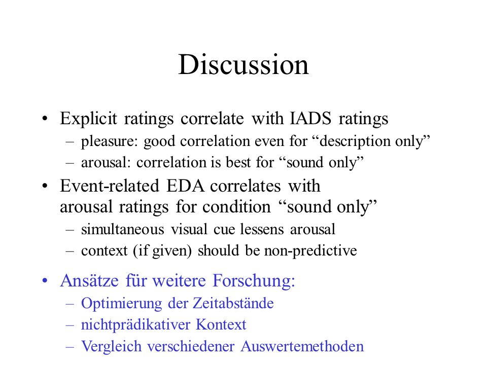 Discussion Explicit ratings correlate with IADS ratings