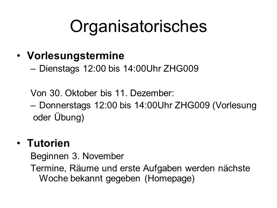 Organisatorisches Vorlesungstermine Tutorien