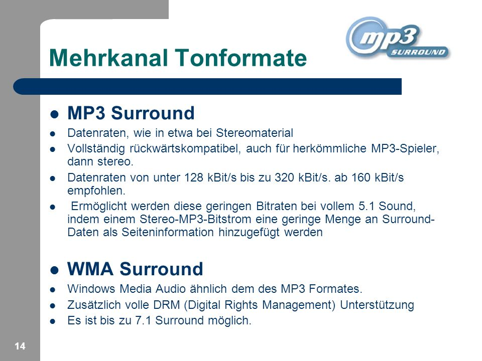 Mehrkanal Tonformate MP3 Surround WMA Surround