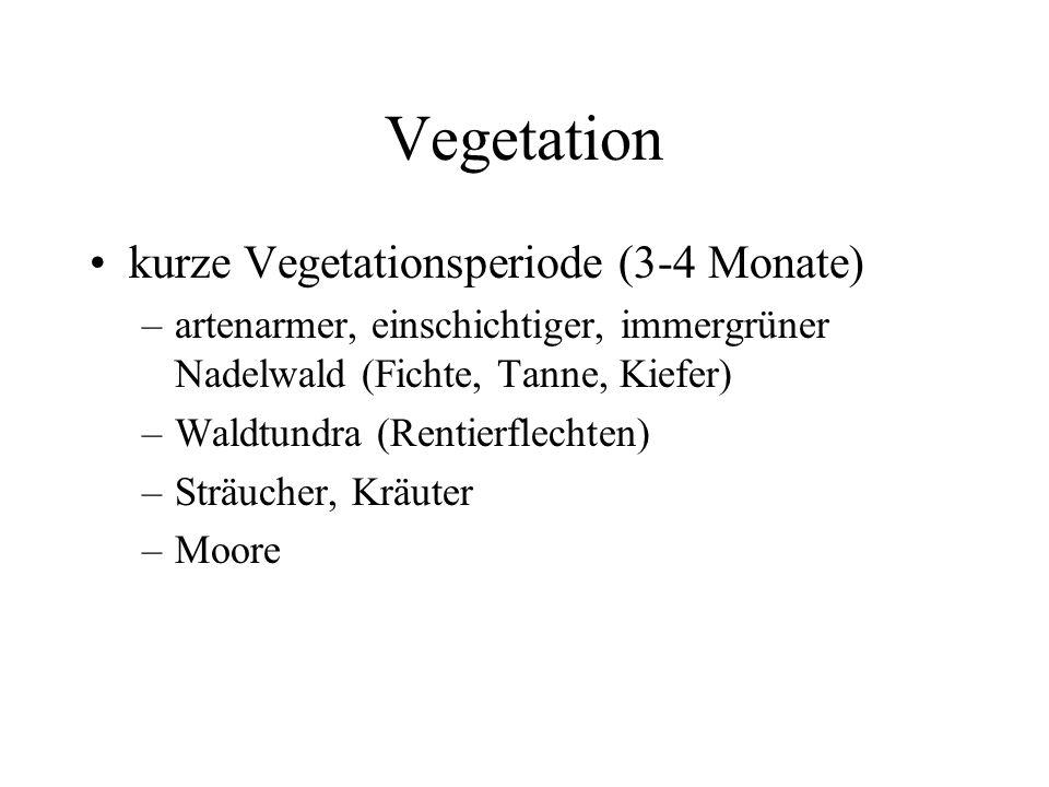 Vegetation kurze Vegetationsperiode (3-4 Monate)