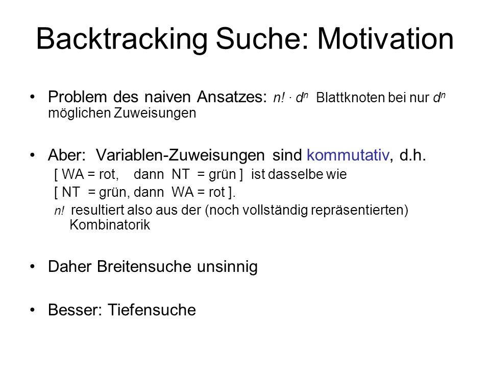 Backtracking Suche: Motivation