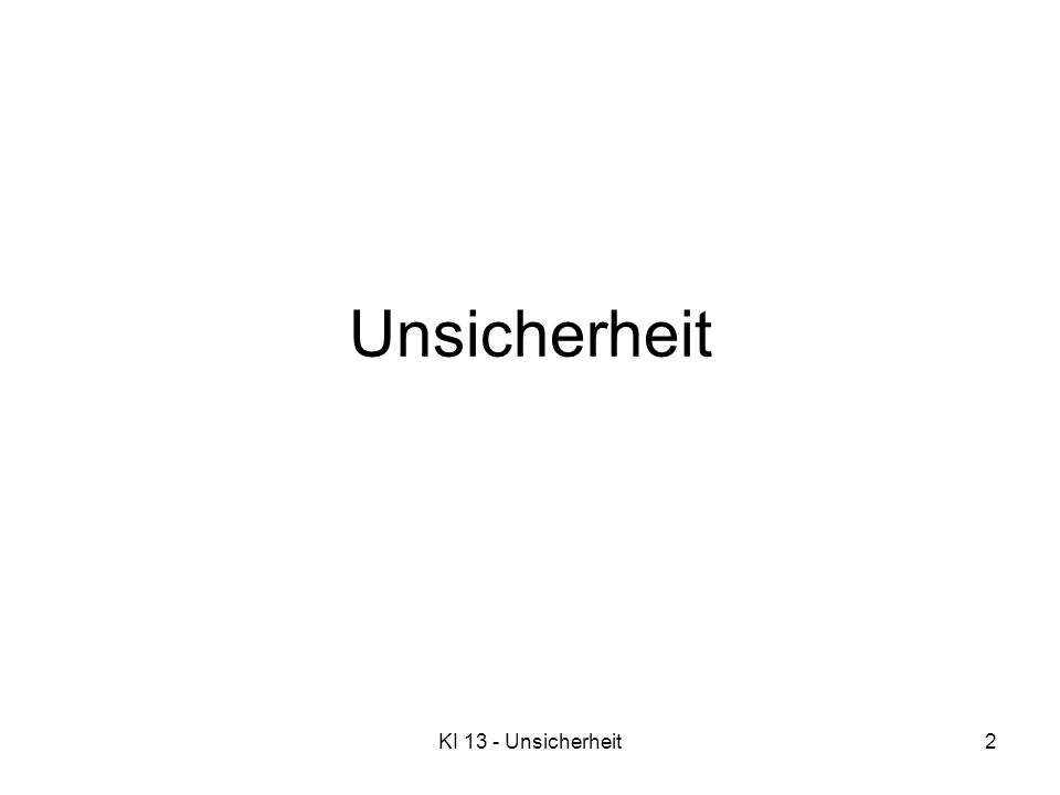 Unsicherheit KI 13 - Unsicherheit