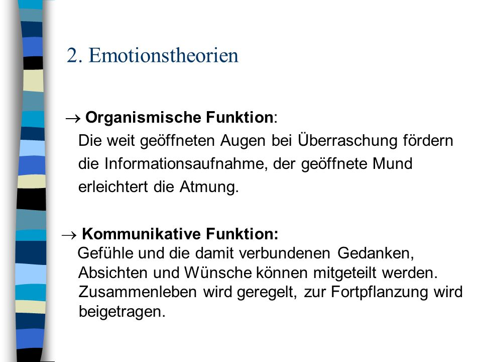 2. Emotionstheorien  Organismische Funktion: