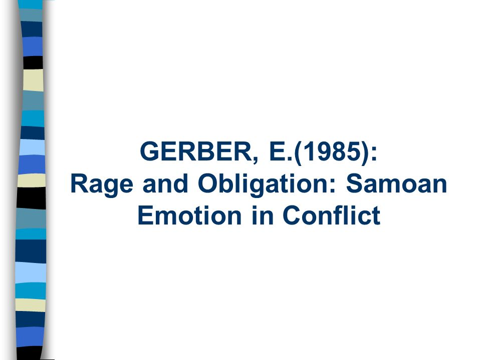 GERBER, E.(1985): Rage and Obligation: Samoan Emotion in Conflict
