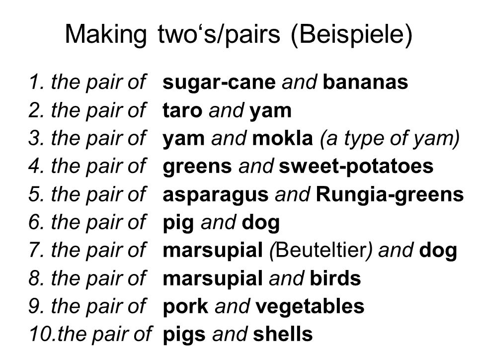 Making two's/pairs (Beispiele)