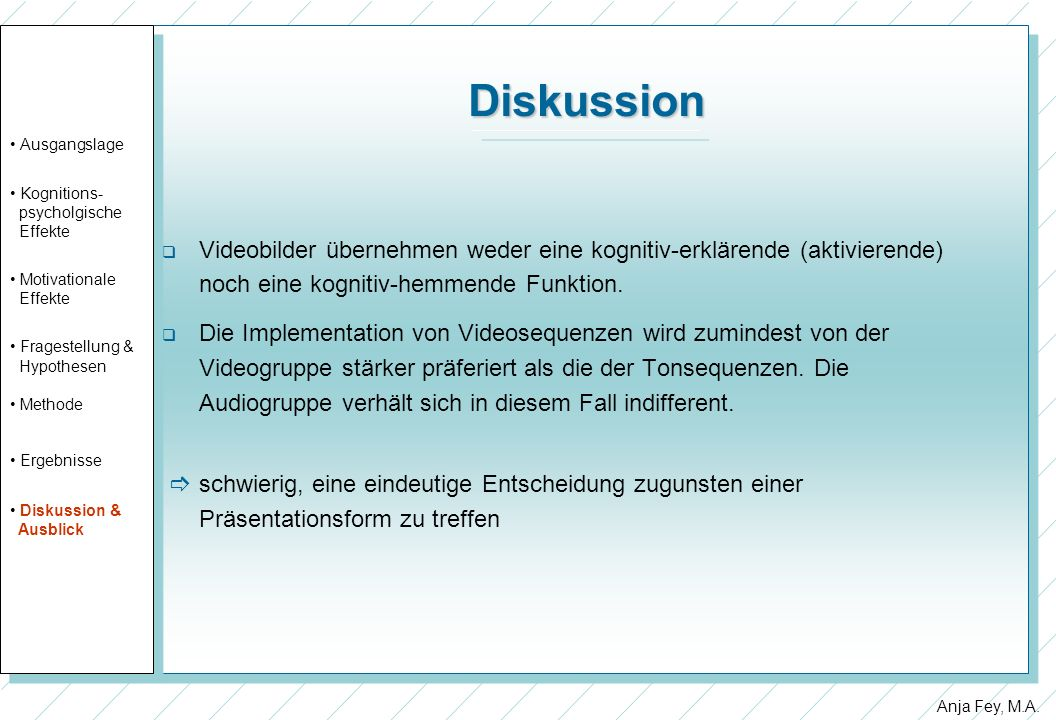 Diskussion Ausgangslage. Kognitions- psycholgische. Effekte. Motivationale. Fragestellung & Hypothesen.
