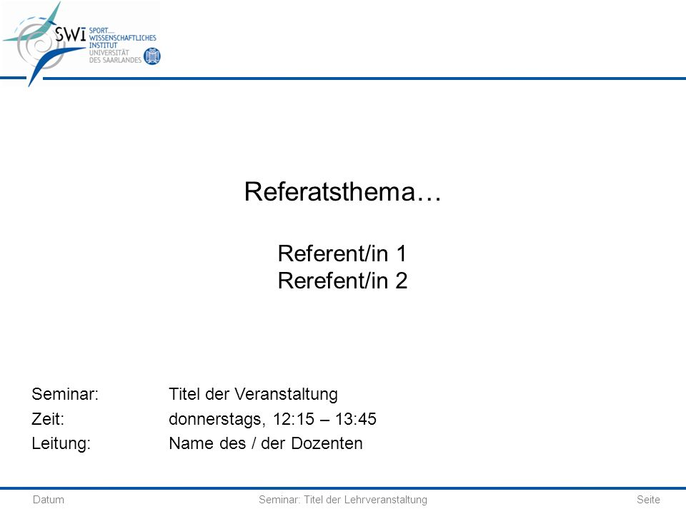 Referatsthema… Referent/in 1 Rerefent/in 2