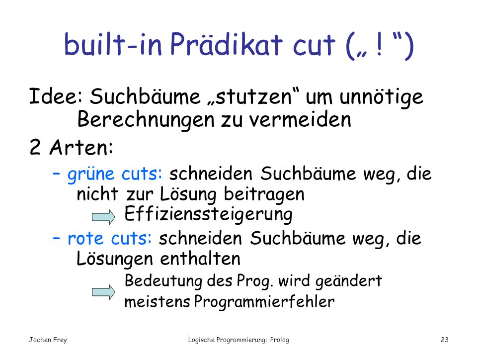 "built-in Prädikat cut ("" ! )"